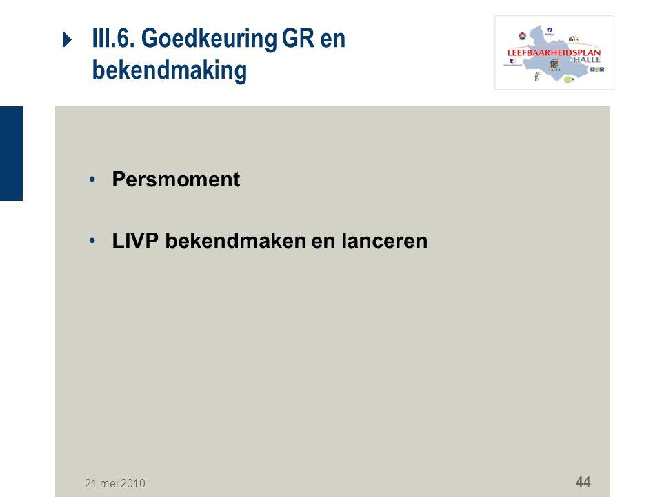 III.6. Goedkeuring GR en bekendmaking