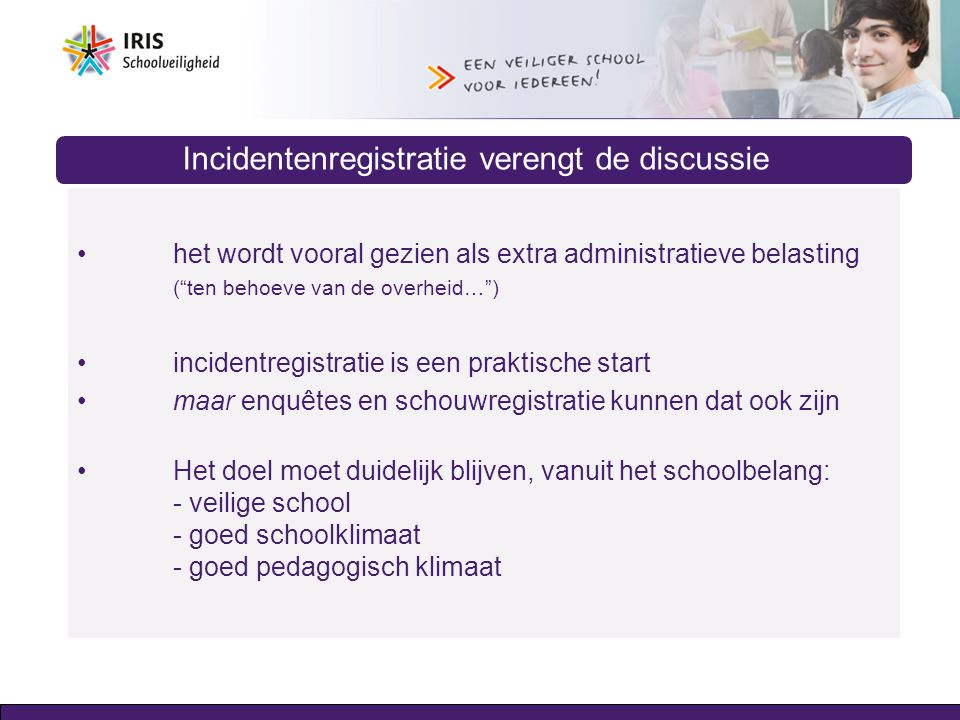 Incidentenregistratie verengt de discussie