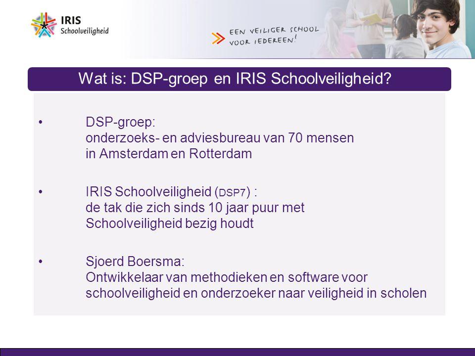 Wat is: DSP-groep en IRIS Schoolveiligheid