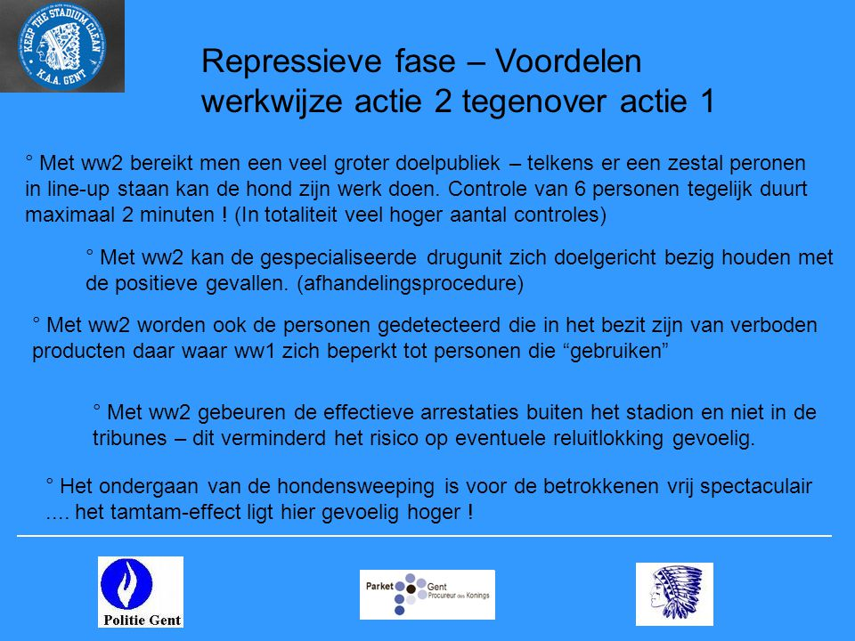 Repressieve fase – Voordelen werkwijze actie 2 tegenover actie 1