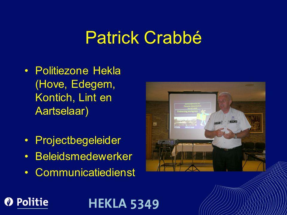 Patrick Crabbé Politiezone Hekla (Hove, Edegem, Kontich, Lint en Aartselaar) Projectbegeleider. Beleidsmedewerker.