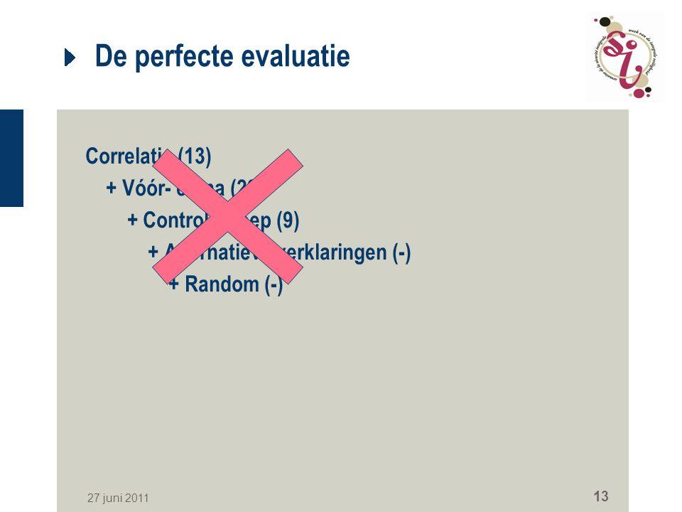 De perfecte evaluatie Correlatie (13) + Vóór- en na (29)