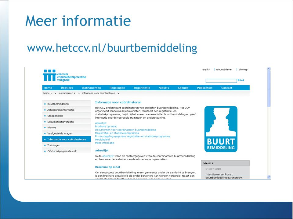 Meer informatie www.hetccv.nl/buurtbemiddeling