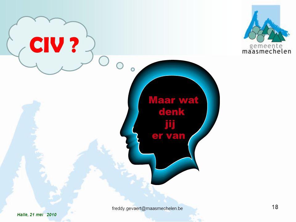 CIV Maar wat denk jij er van freddy.gevaert@maasmechelen.be