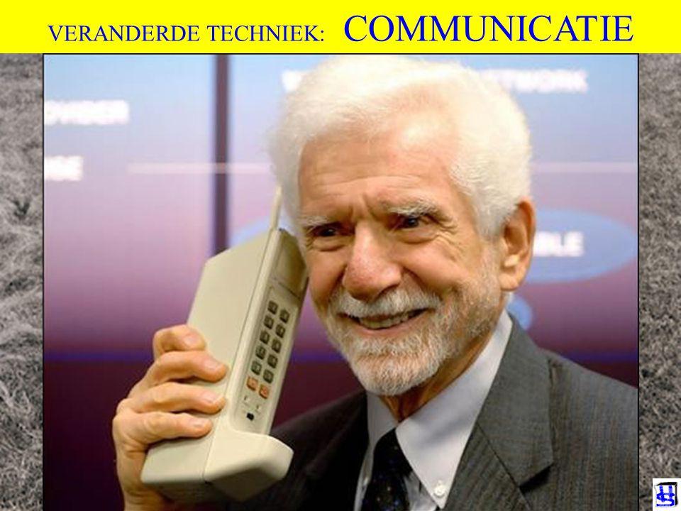 VERANDERDE TECHNIEK: COMMUNICATIE