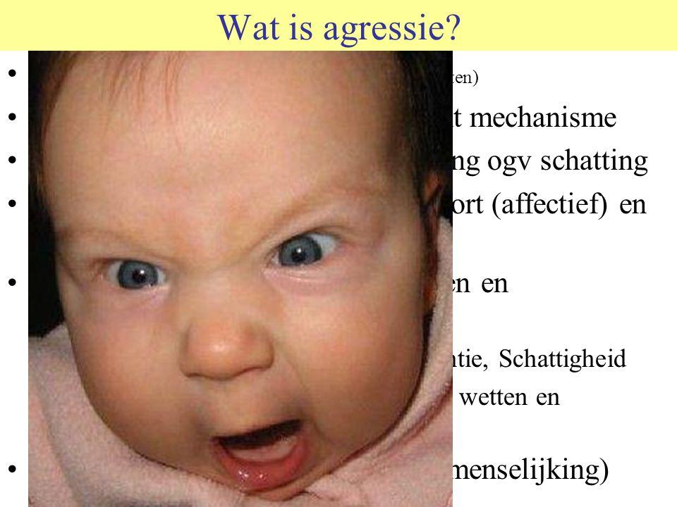Wat is agressie Letterlijk: toenaderen (in plaats van vluchten)