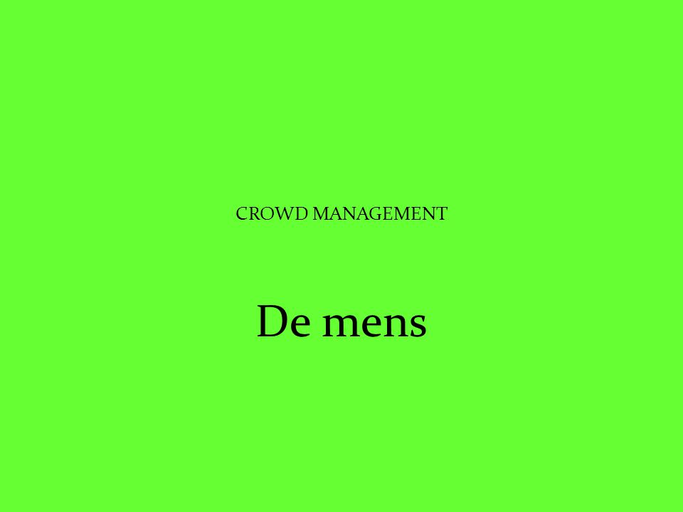 CROWD MANAGEMENT De mens