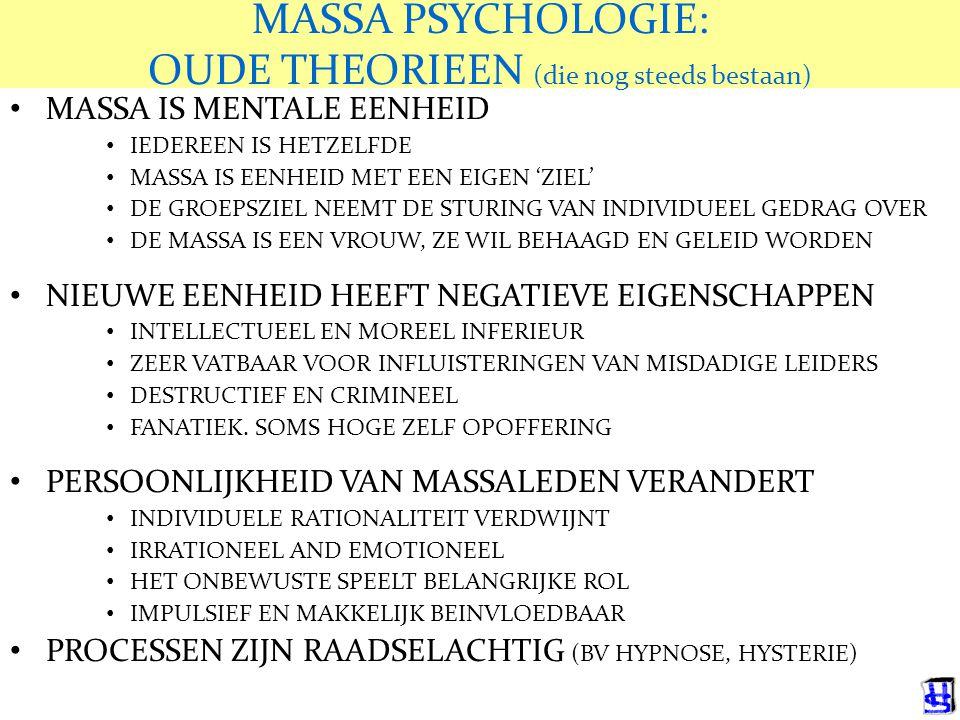 MASSA PSYCHOLOGIE: OUDE THEORIEEN (die nog steeds bestaan)
