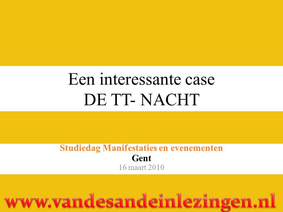 Een interessante case DE TT- NACHT
