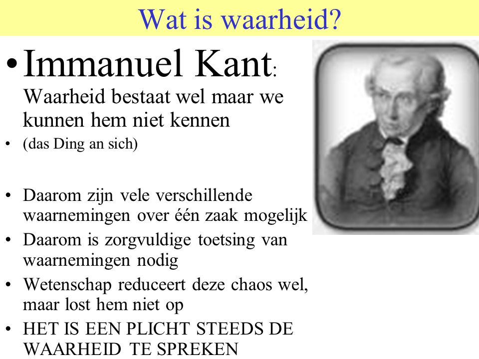 Immanuel Kant: Waarheid bestaat wel maar we kunnen hem niet kennen