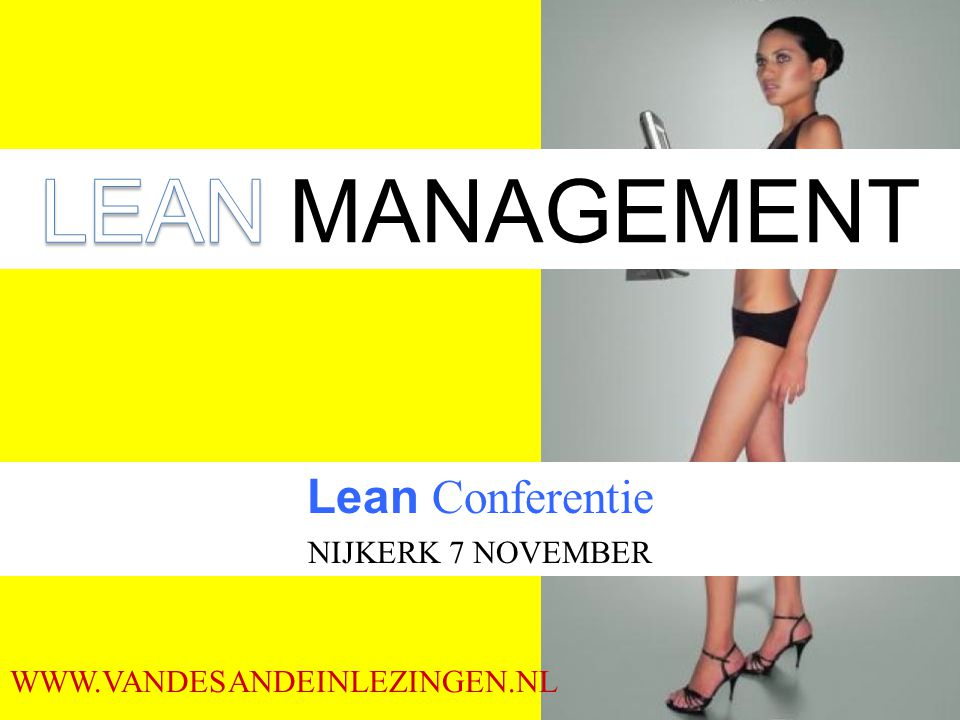 LEAN MANAGEMENT Lean Conferentie NIJKERK 7 NOVEMBER