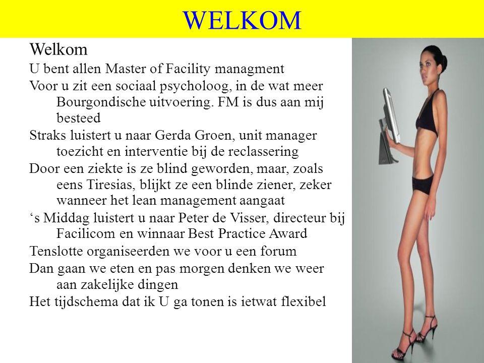WELKOM Welkom U bent allen Master of Facility managment