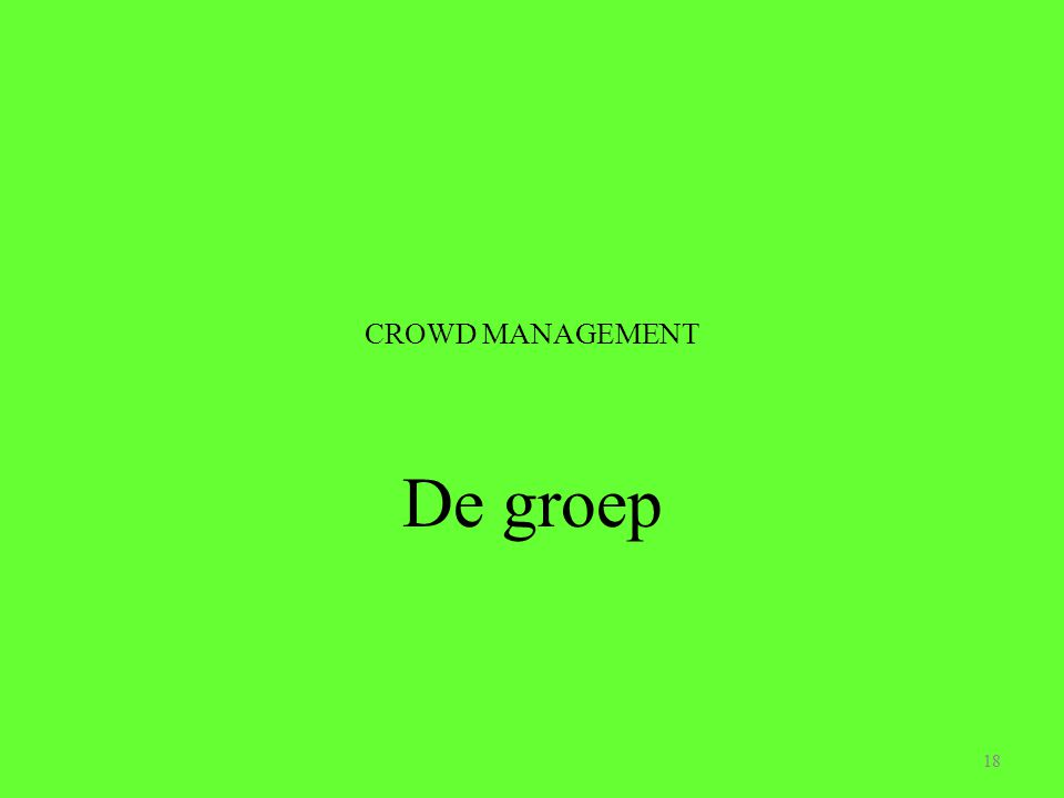 CROWD MANAGEMENT De groep 18