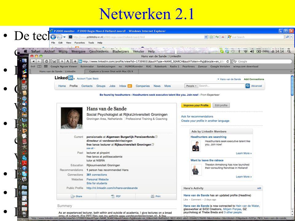 Netwerken 2.1 De techniek maakt van alles mogelijk, zeker op communicatiegebied. De vraag is of we daarop zitten te wachten.