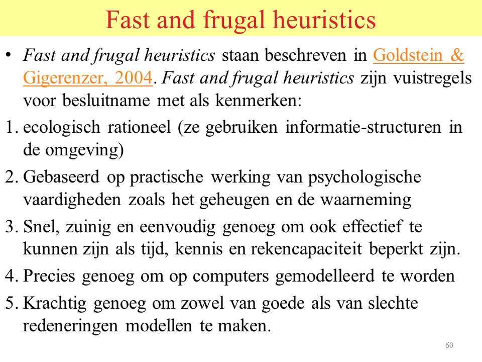 Fast and frugal heuristics