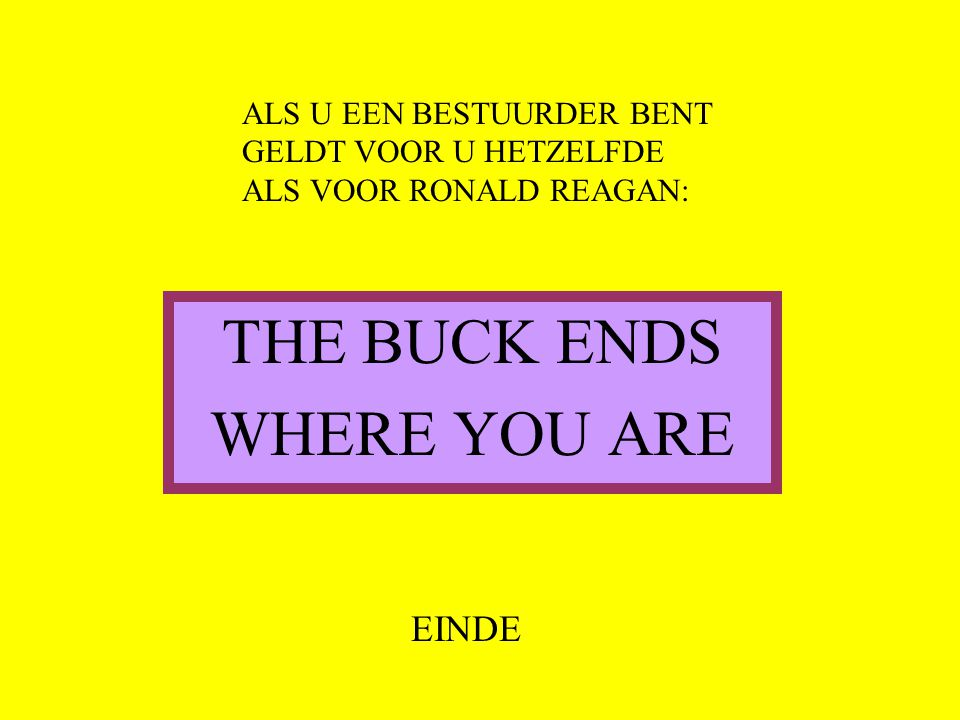 THE BUCK ENDS WHERE YOU ARE