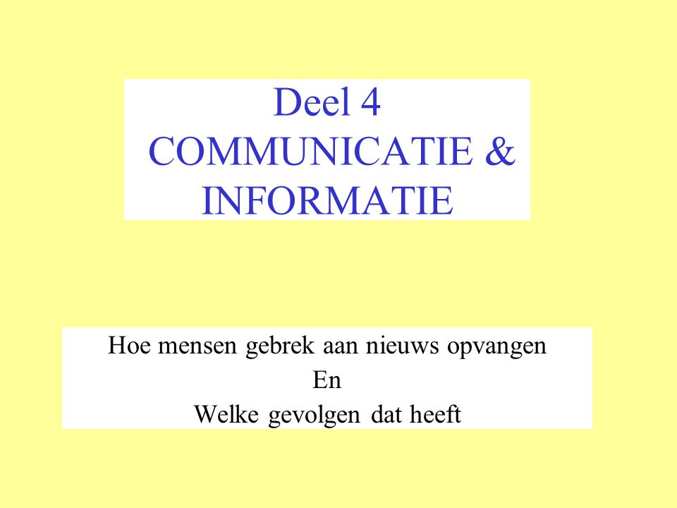 Deel 4 COMMUNICATIE & INFORMATIE
