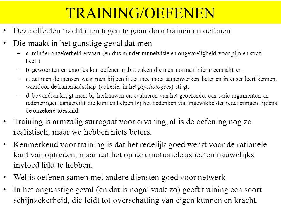 TRAINING/OEFENEN Deze effecten tracht men tegen te gaan door trainen en oefenen. Die maakt in het gunstige geval dat men.