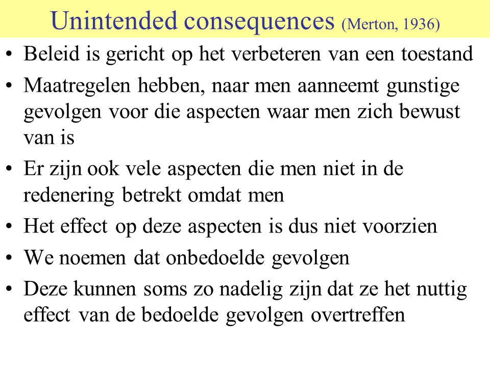 Unintended consequences (Merton, 1936)