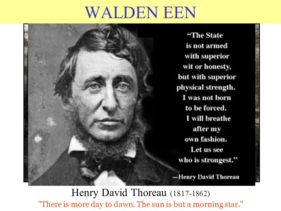 WALDEN EEN Henry David Thoreau (1817-1862)