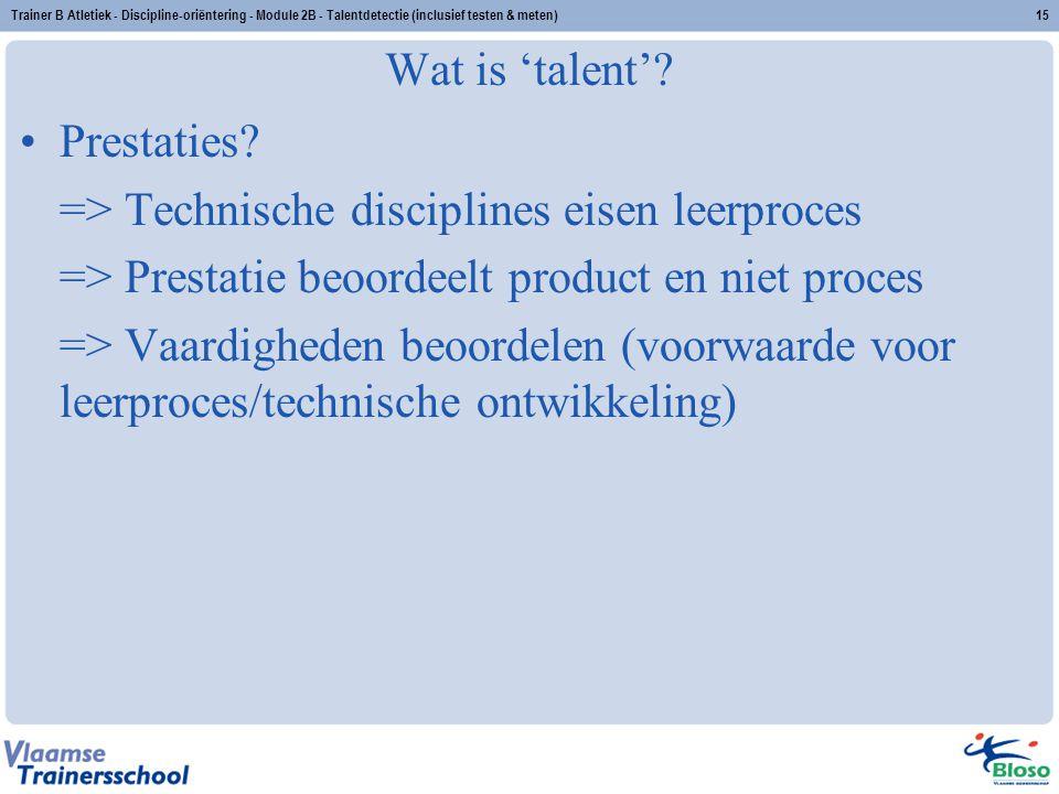 => Technische disciplines eisen leerproces