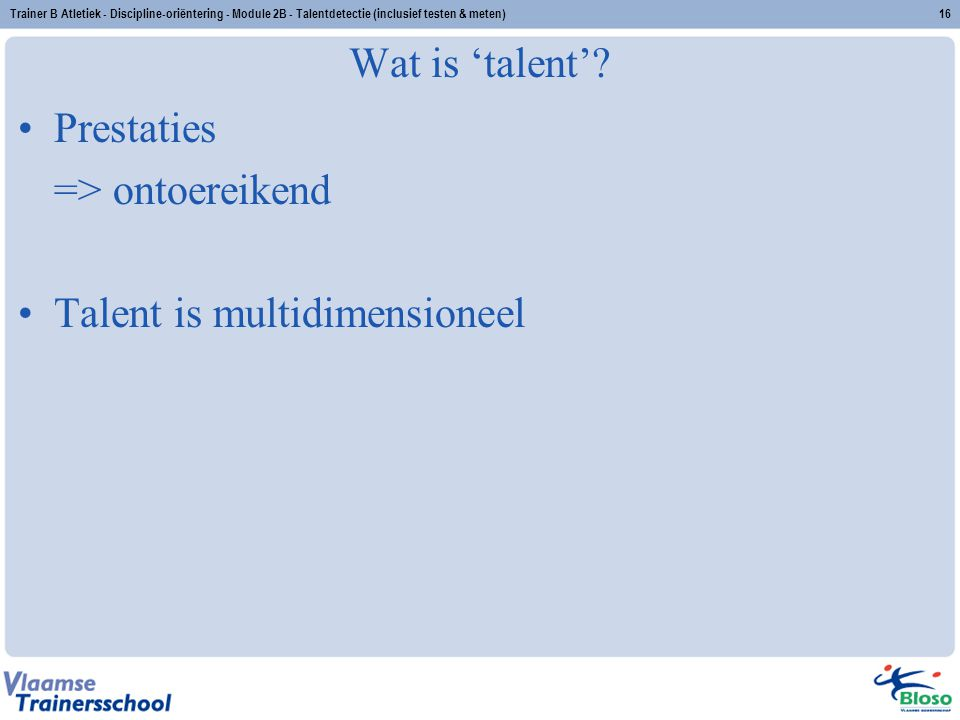 Talent is multidimensioneel