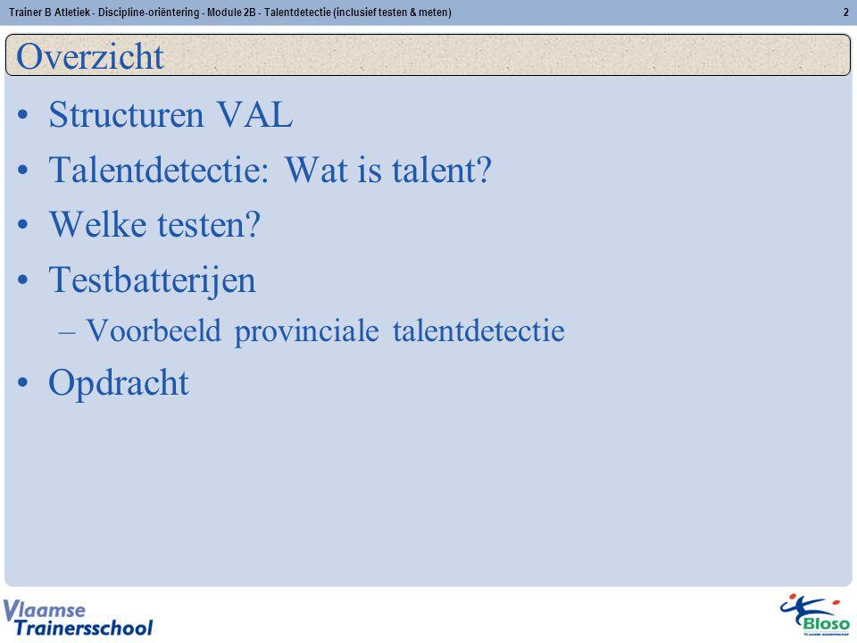 Talentdetectie: Wat is talent Welke testen Testbatterijen Opdracht