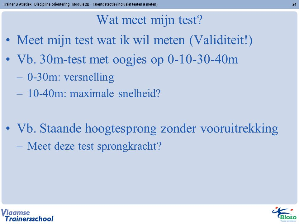 Meet mijn test wat ik wil meten (Validiteit!)