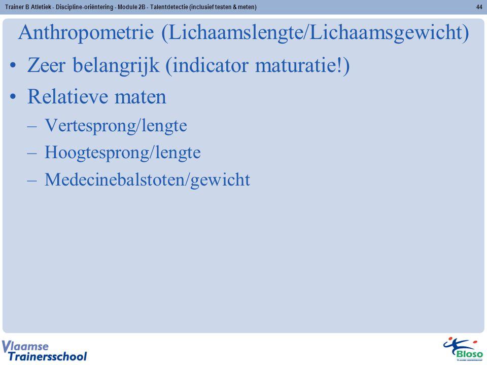 Anthropometrie (Lichaamslengte/Lichaamsgewicht)