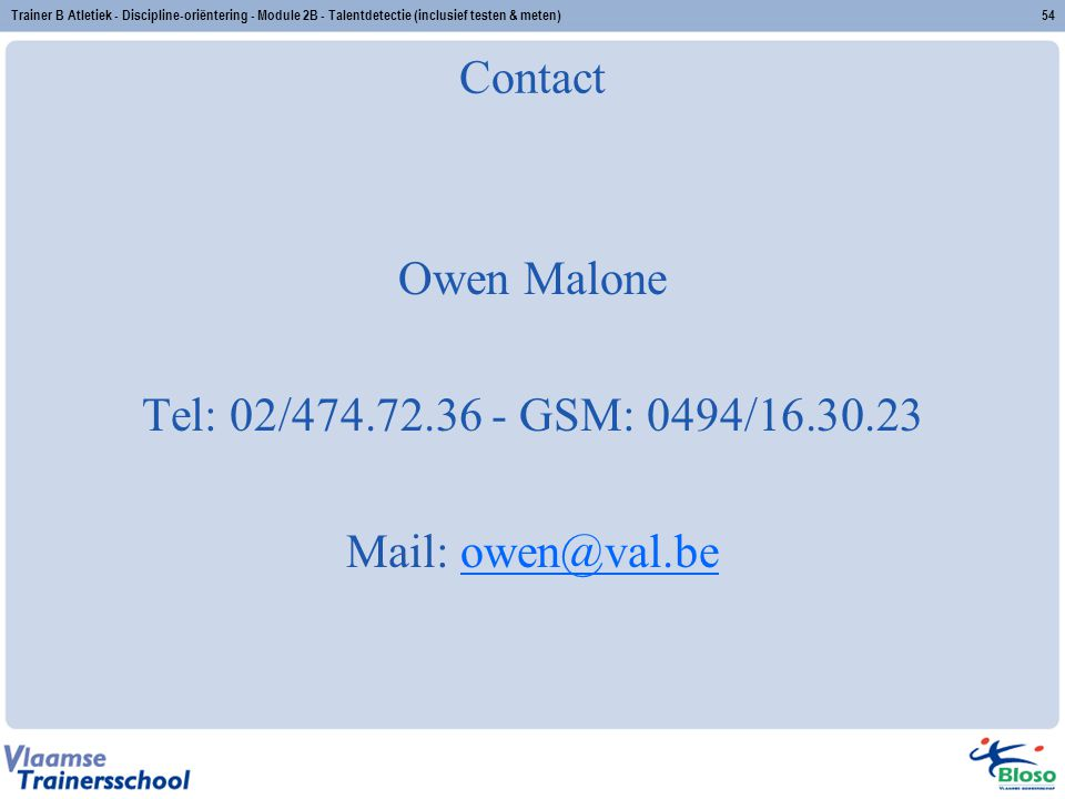 Contact Owen Malone Tel: 02/474.72.36 - GSM: 0494/16.30.23