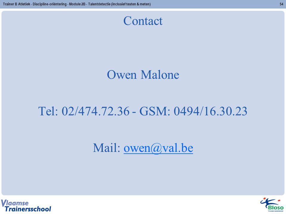 Contact Owen Malone Tel: 02/474.72.36 - GSM: 0494/16.30.23