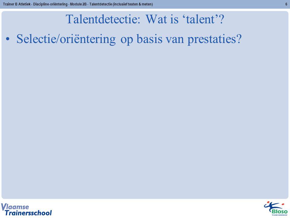 Talentdetectie: Wat is 'talent'