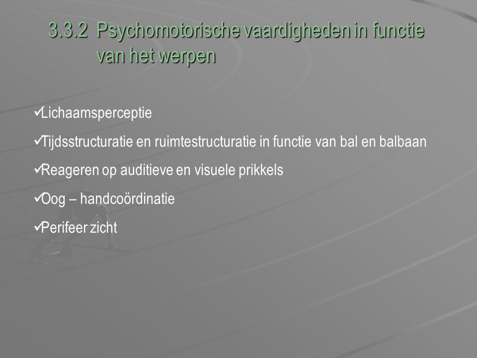 3.3.2 Psychomotorische vaardigheden in functie van het werpen