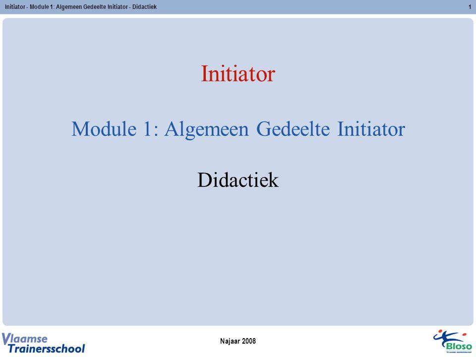 Initiator Module 1: Algemeen Gedeelte Initiator Didactiek