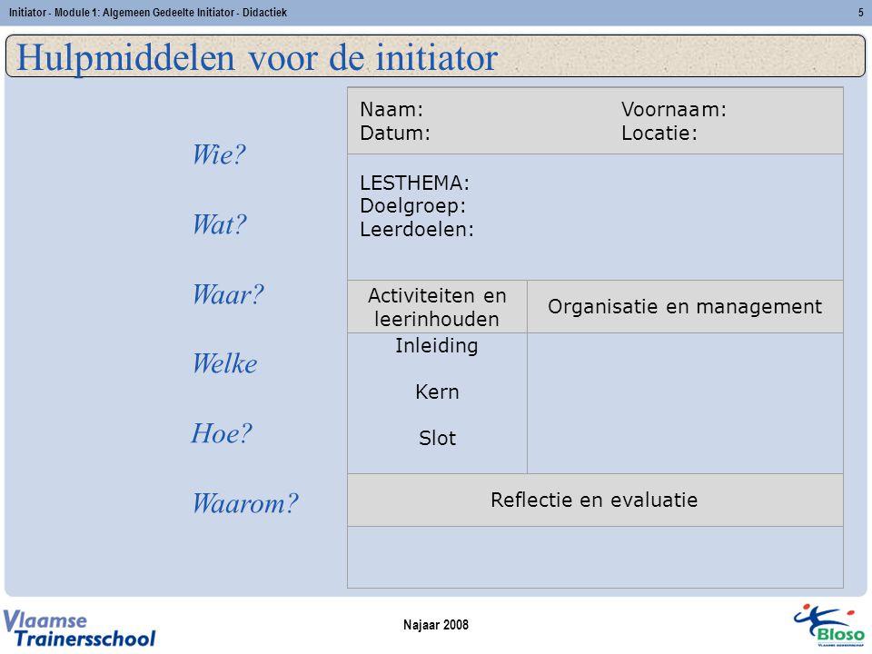 Hulpmiddelen voor de initiator