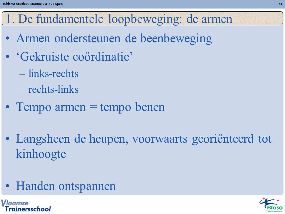 1. De fundamentele loopbeweging: de armen
