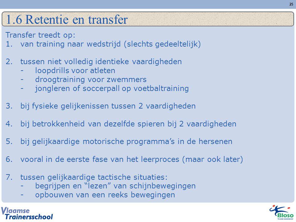 1.6 Retentie en transfer Transfer treedt op: