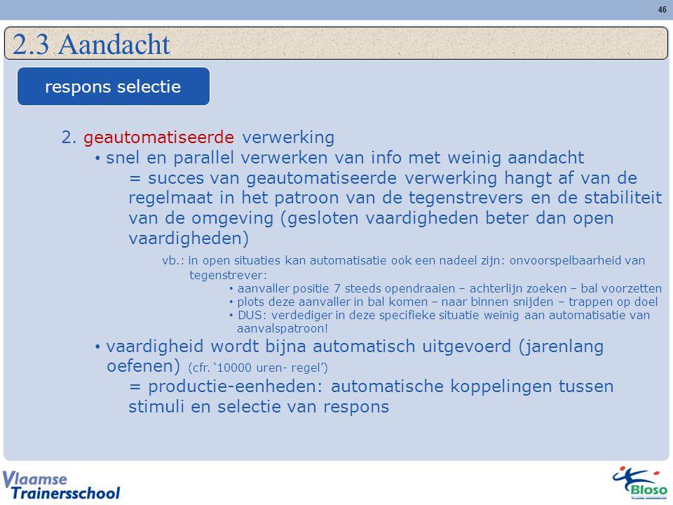 2.3 Aandacht respons selectie 2. geautomatiseerde verwerking