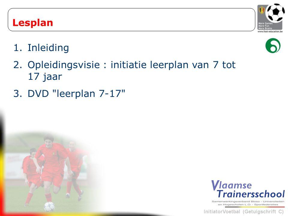 Lesplan Inleiding Opleidingsvisie : initiatie leerplan van 7 tot 17 jaar DVD leerplan 7-17