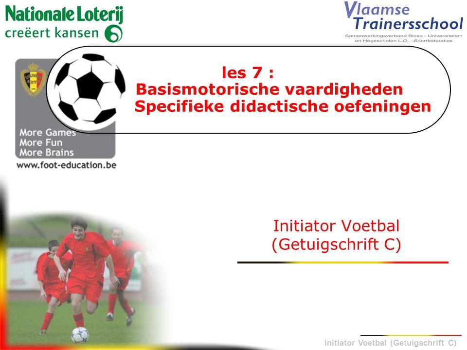les 7 : Basismotorische vaardigheden Specifieke didactische oefeningen