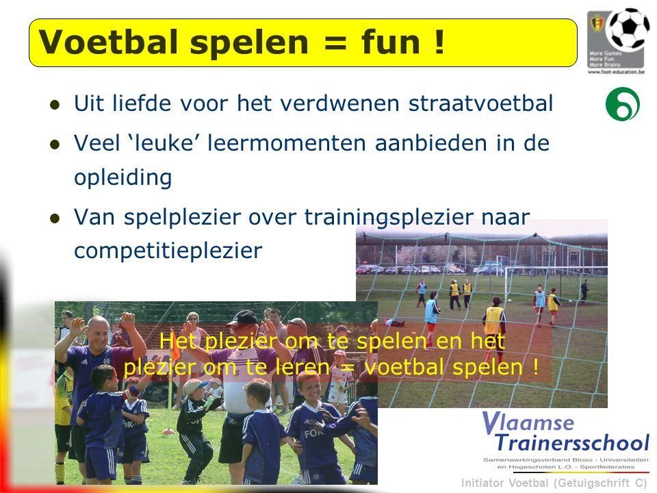 Het plezier om te spelen en het plezier om te leren = voetbal spelen !