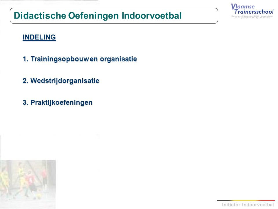 Didactische Oefeningen Indoorvoetbal