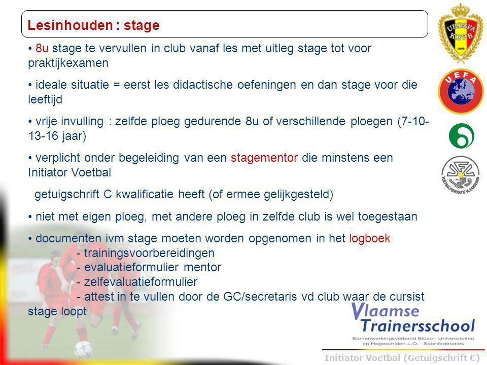 Lesinhouden : stage 8u stage te vervullen in club vanaf les met uitleg stage tot voor praktijkexamen.