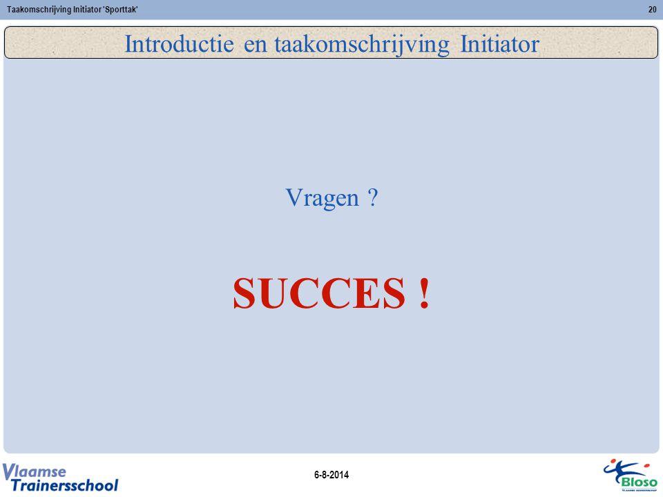 Introductie en taakomschrijving Initiator
