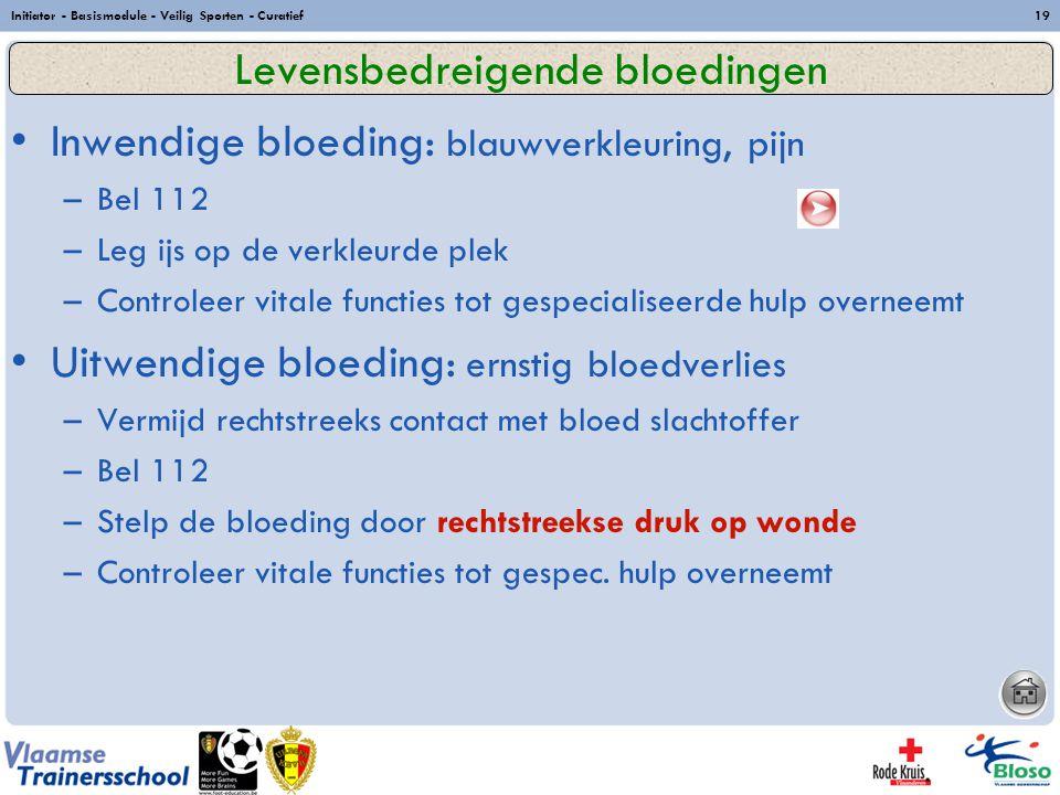 Levensbedreigende bloedingen