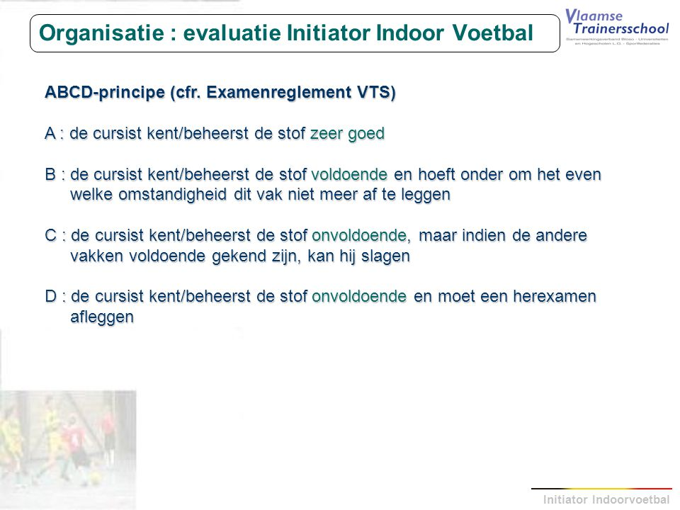 Organisatie : evaluatie Initiator Indoor Voetbal
