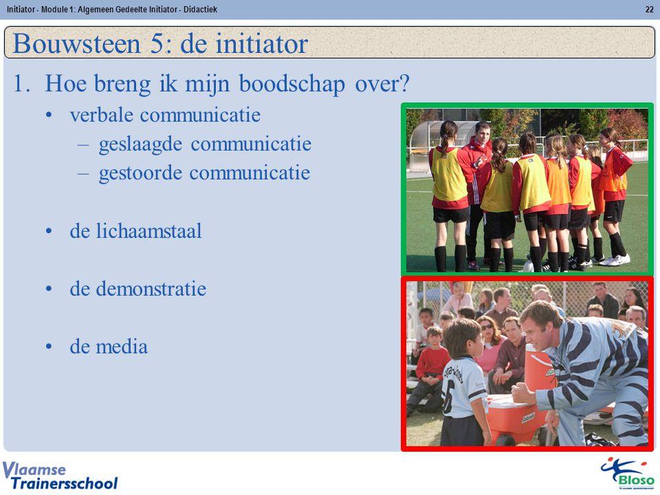 Bouwsteen 5: de initiator