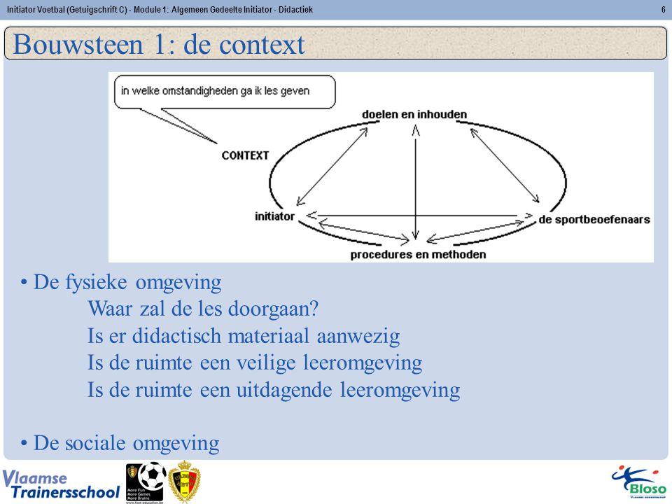Bouwsteen 1: de context De fysieke omgeving Waar zal de les doorgaan