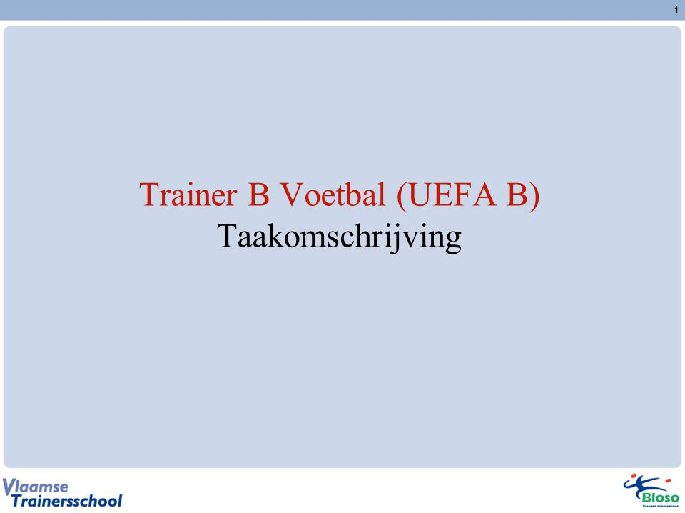 Trainer B Voetbal (UEFA B) Taakomschrijving
