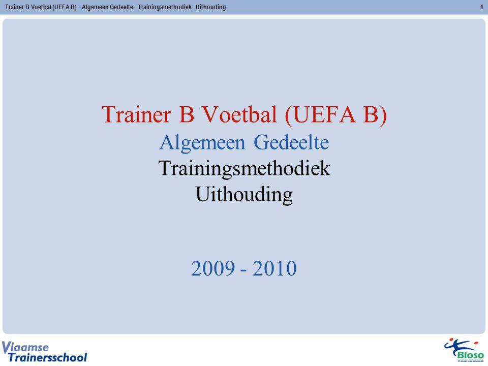 Trainer B Voetbal (UEFA B) - Algemeen Gedeelte - Trainingsmethodiek - Uithouding
